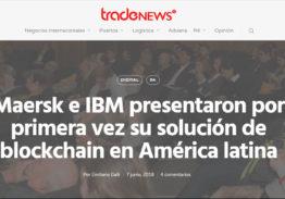 «Maersk e IBM presentaron por primera vez su solución Blockchain en América Latina».